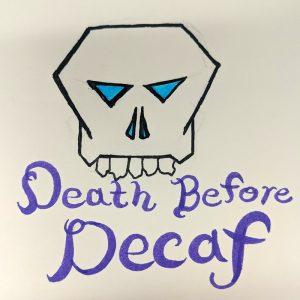 Coffee Doodles: Death before Decaf